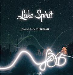"""Lake Spirit """"The PAST"""""""