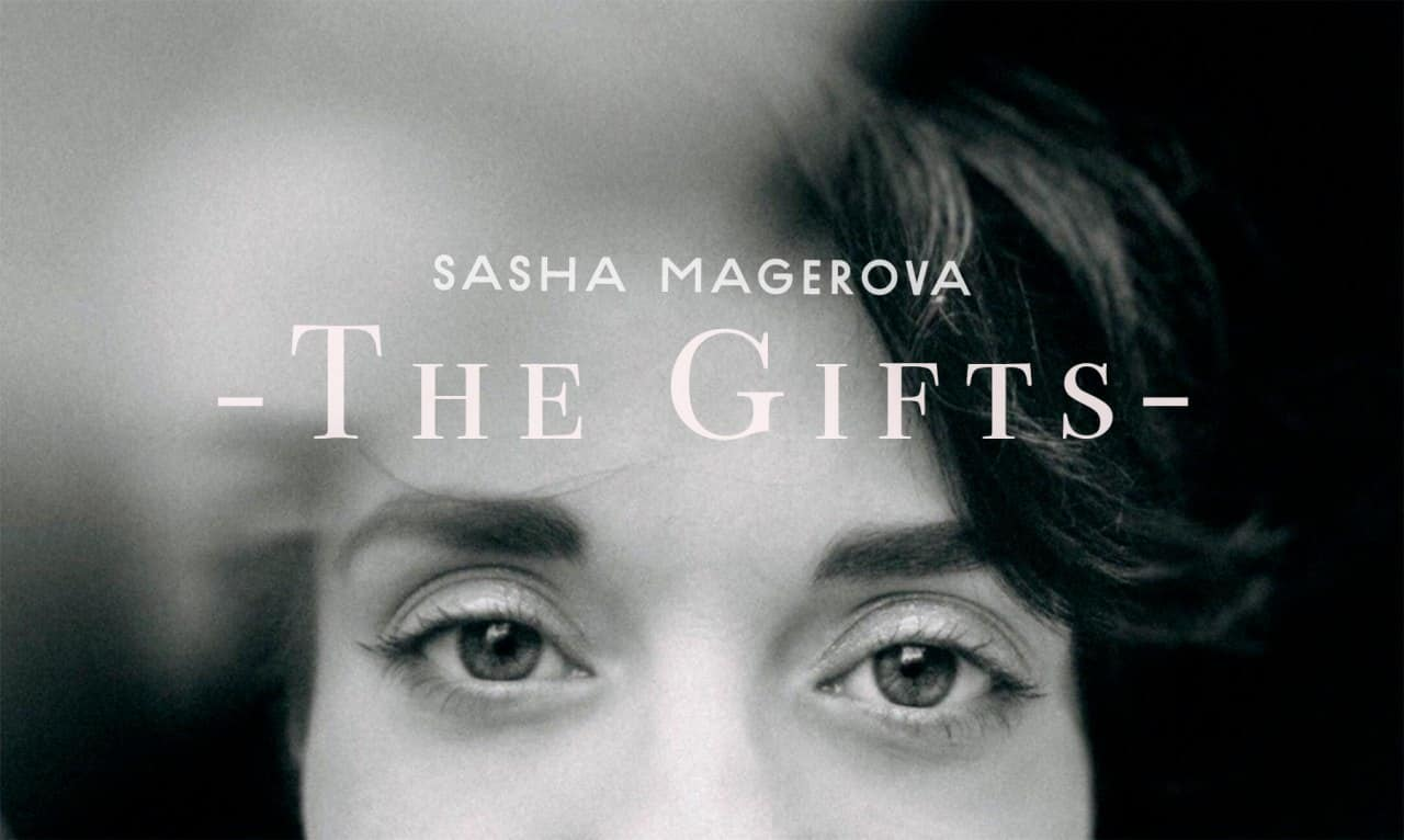 Sasha Magerova «The Gifts» (2018)